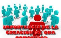 Importancia de la creación de una comunidad